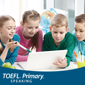 TOEFL Primary Speaking